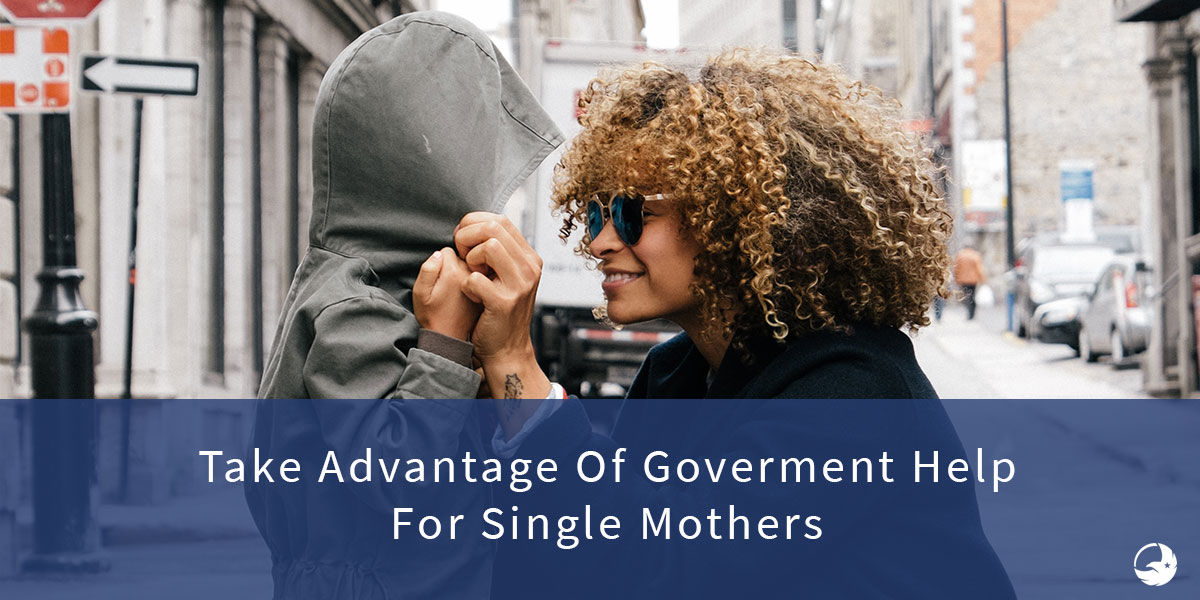 Single Parents, Are You Looking for Government Assistance and Grants?