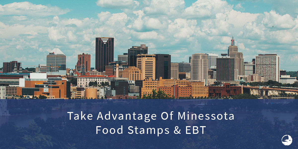 The Ultimate Guide to Taking Advantage Of Minnesota Food Stamps, EBT & SNAP Benefits