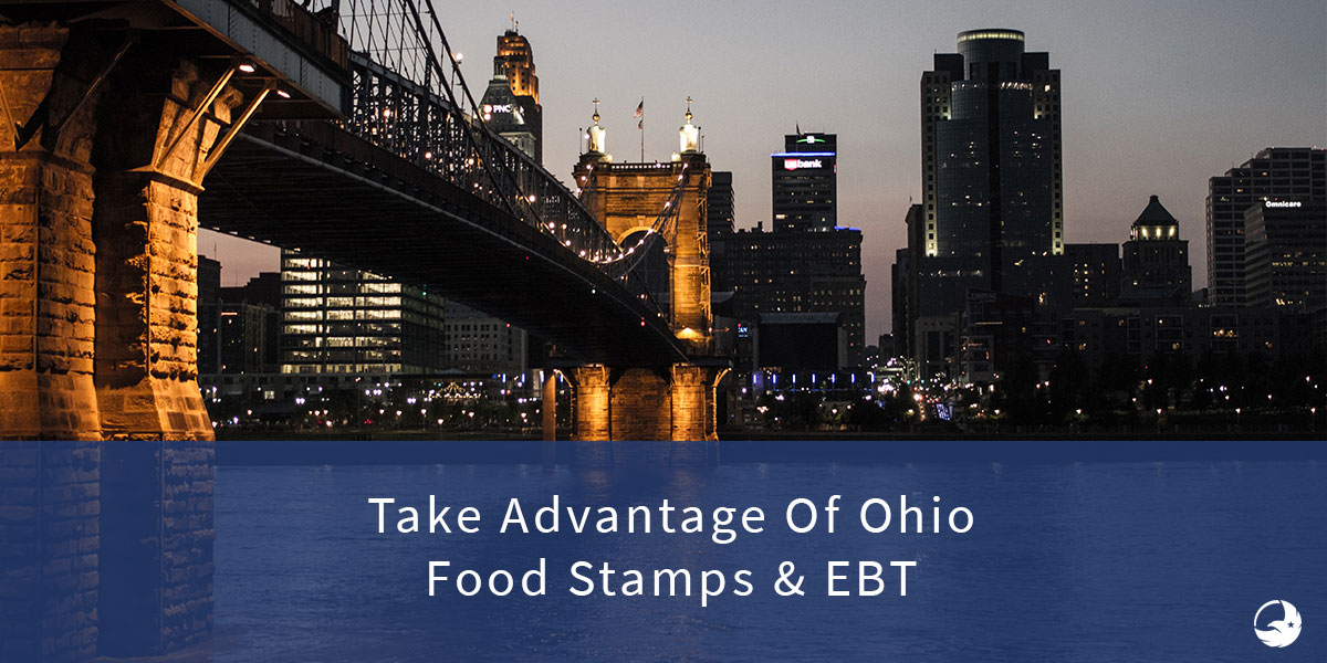 The Ultimate Guide to Ohio State (OH) Food Stamps & EBT