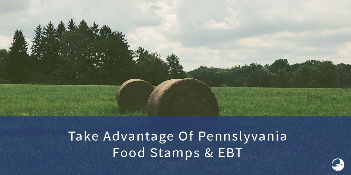 The Ultimate Guide to Pennsylvania Food Stamps & EBT