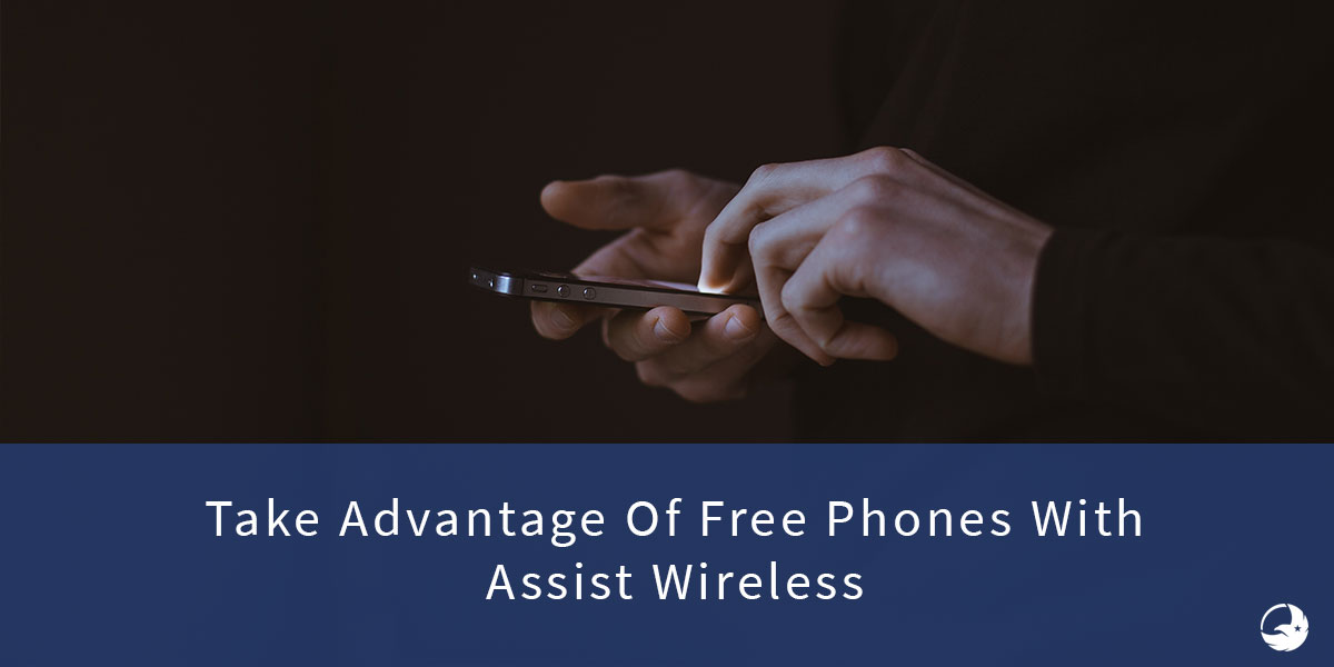 Get a Free Phone NOW with Assist Wireless! Yes, Really.
