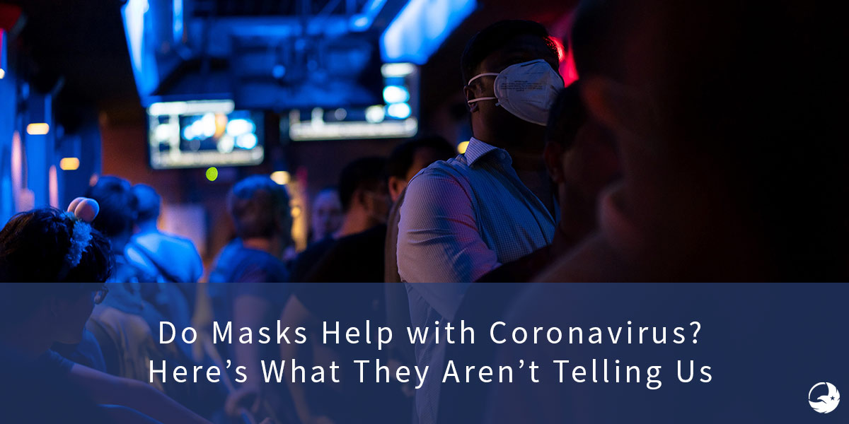 Do Masks Help with Coronavirus? Here's What They Aren't Telling Us